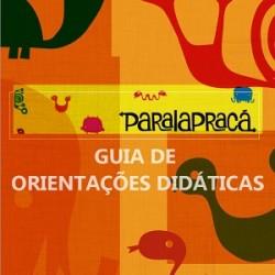 Pralapracá: guia de orientações didáticas - formação de docentes na educação infantil