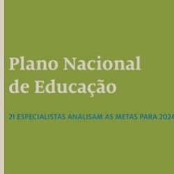 Plano Nacional de Educação – 21 especialistas analisam as metas para 2024
