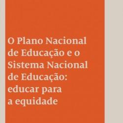 O Plano Nacional de Educação e o Sistema Nacional de Educação: educar para a equidade